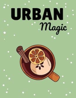 Magie urbaine. boisson au vin chaud savoureux dans une tasse avec une carte postale style cartoon mignon avec des agrumes