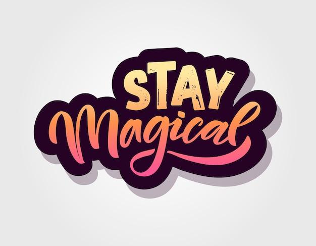 Main esquissée rester illustration vectorielle magique avec des citations de typographie de lettrage de motivation