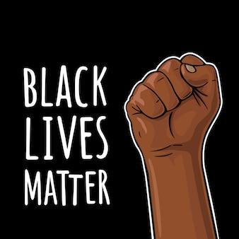Main humaine avec un poing fermé, les vies noires comptent.