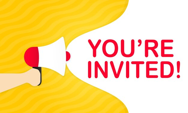Main tenant un mégaphone avec vous êtes un message invité dans la bannière de discours de bulle. haut-parleur. annonce. publicité. vecteur eps 10. isolé sur fond blanc