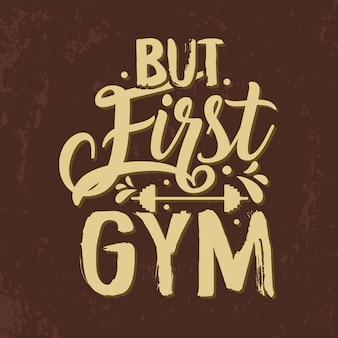 Mais première typographie de gym lettrage à la main conception de citations de gym