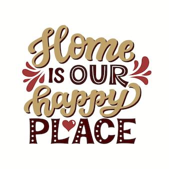 La maison est notre endroit heureux