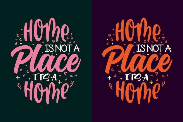 La maison n'est pas un endroit c'est une conception de lettrage de typographie à la maison