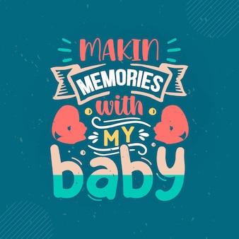 Makin souvenirs avec mon bébé lettrage mama premium vector design