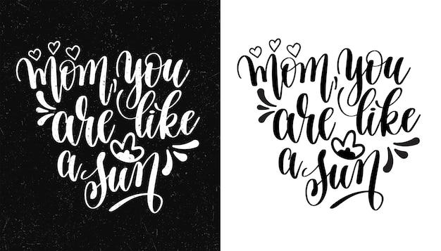 Maman tu es comme un soleil. citation inspirante. illustration dessinée à la main