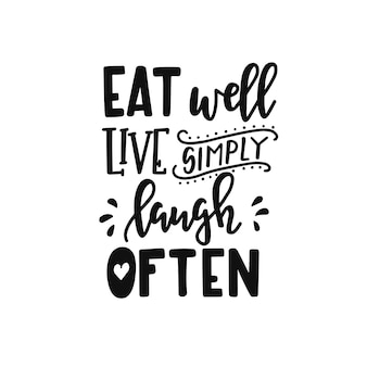 Manger bien vivre simplement rire souvent sur l'affiche de typographie dessinée à la main
