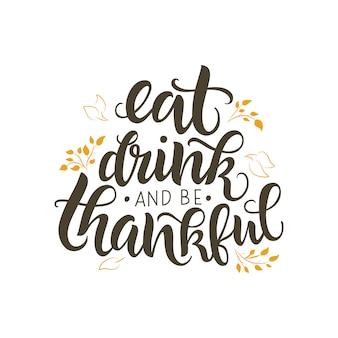 Manger, boire et être reconnaissant citation de lettrage,