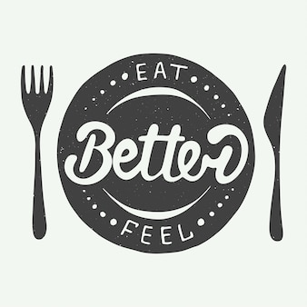 Manger mieux, se sentir mieux sur fond vintage