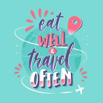 Mangez bien voyagez souvent lettrage