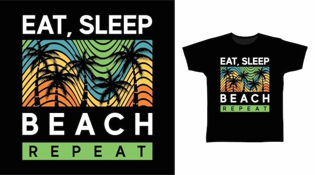 Mangez la conception de tshirt de typographie de répétition de plage de sommeil