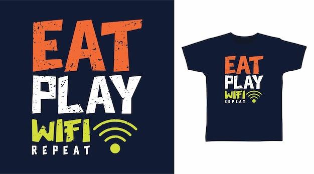 Mangez jouer à la typographie de répétition wifi pour la conception de t-shirt