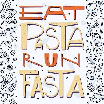 Mangez des pâtes courir fasta vector lettrage dessiné à la main