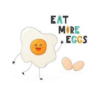 Mangez plus d'oeufs carte mignonne dans un style enfantin. dessin animé drôle de nourriture