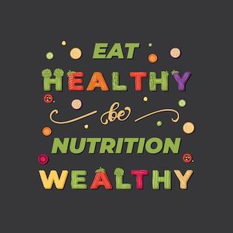 Mangez sain, soyez riche en nutrition - lettrage.