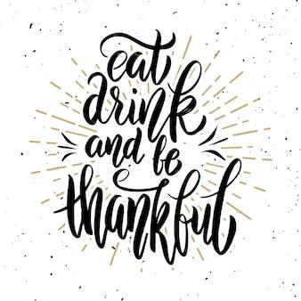 Mangez un verre et soyez reconnaissant. citation de lettrage dessiné à la main. élément pour affiche, carte de voeux. illustration