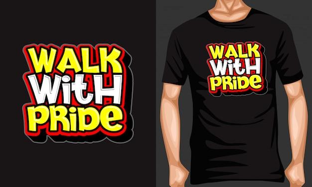 Marcher avec fierté lettrage citations de typographie pour t-shirt