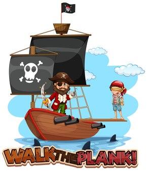 Marchez sur l'illustration de la planche avec un personnage de dessin animé pirate avec un bateau pirate