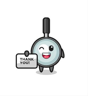 La mascotte de la loupe tenant une bannière qui dit merci, design de style mignon pour t-shirt, autocollant, élément de logo