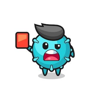 Mascotte mignonne de virus en tant qu'arbitre donnant un carton rouge, design de style mignon pour t-shirt, autocollant, élément de logo
