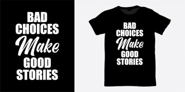Les mauvais choix font de bonnes histoires de conception de lettrage pour t-shirt