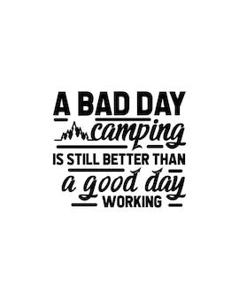 Une mauvaise journée de camping vaut toujours mieux qu'une bonne journée de travail typographique