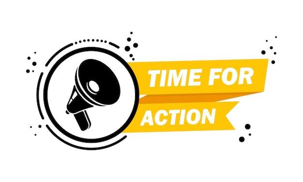 Mégaphone avec bannière de bulle de discours d'action. temps de slogan pour l'action. haut-parleur. label pour les affaires, le marketing et la publicité. vecteur sur fond isolé. eps 10