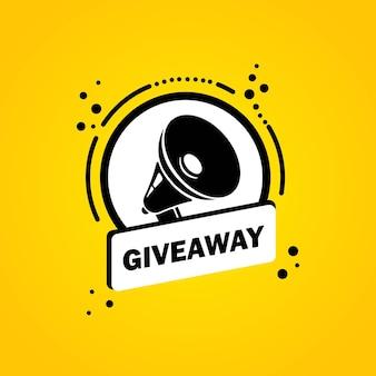 Mégaphone avec bannière de bulle de discours giveaway. haut-parleur. label pour les affaires, le marketing et la publicité. vecteur sur fond isolé. eps 10.