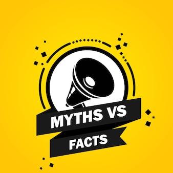 Mégaphone avec bannière de bulle de discours mythes vs faits. haut-parleur. label pour les affaires, le marketing et la publicité. vecteur sur fond isolé. eps 10.