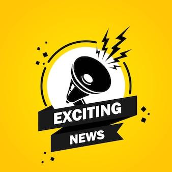 Mégaphone avec bannière de bulle de discours de nouvelles passionnantes. haut-parleur. label pour les affaires, le marketing et la publicité. vecteur sur fond isolé. eps 10.