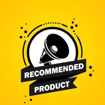 Mégaphone avec bannière de bulle de discours de produit recommandé. haut-parleur. label pour les affaires, le marketing et la publicité. vecteur sur fond isolé. eps 10.