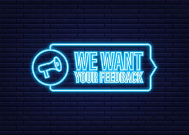 Mégaphone avec nous voulons vos commentaires. bannière mégaphone. création de sites web. icône néon. illustration vectorielle de stock.