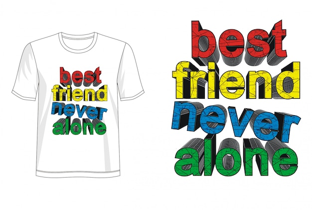 Meilleur Ami Jamais Seul Typographie Pour T-shirt Imprimé Vecteur Premium