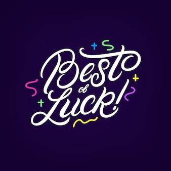 Le meilleur de la chance écrit à la main lettrage avec fond festif.