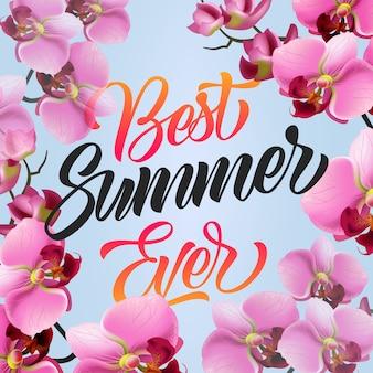 Meilleur lettrage d'été. fond floral saisonnier avec orchidée