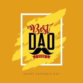 Meilleur papa jamais happy father's day