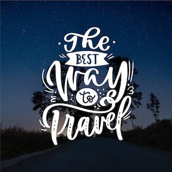 La meilleure façon de voyager lettrage