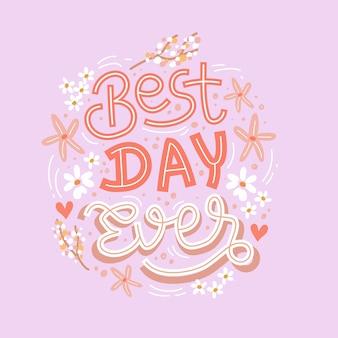 Meilleure journée de tous les temps lettrage dessiné à la main citation inspirante et motivante