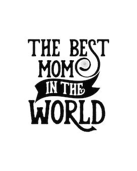 La meilleure maman du monde. affiche de typographie dessinée à la main