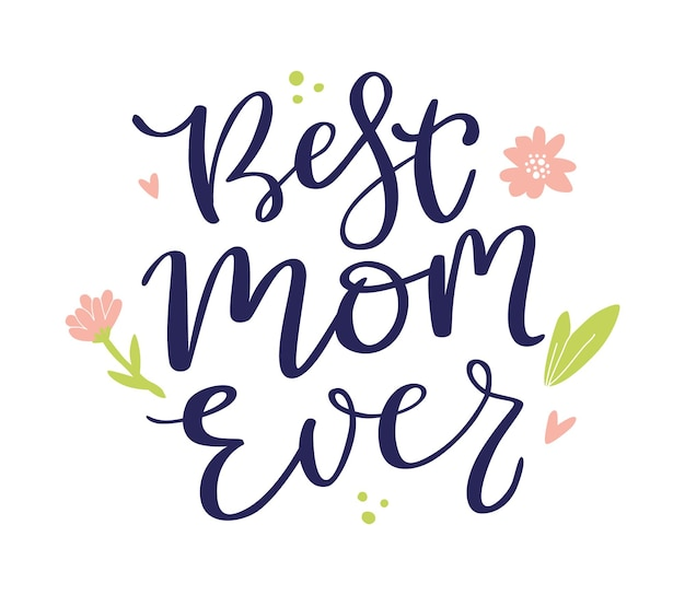 Meilleure maman jamais lettrage.