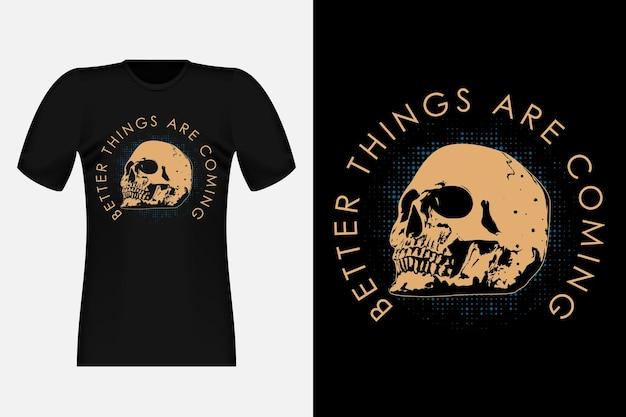 De meilleures choses arrivent avec le design de t-shirt vintage skull