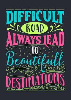 Meilleures citations inspirantes de la sagesse pour la vie - une route difficile mène toujours à de belles destinations