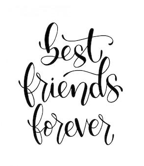 Meilleurs amis pour toujours - lettrage à la main, citations de motivation