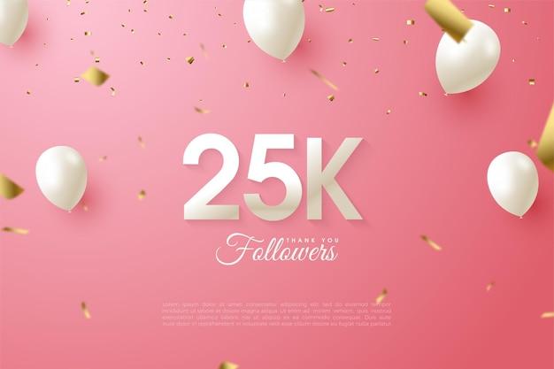 Merci à 25k followers avec l'illustration des nombres et des ballons blancs qui volent.