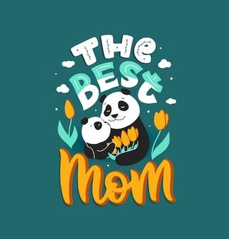 La mère panda et son enfant, avec une phrase de lettrage - la meilleure maman.