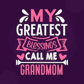 Mes plus grandes bénédictions m'appellent grand-mère conception de vecteur de lettrage de grand-mère premium