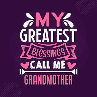 Mes plus grandes bénédictions m'appellent grand-mère premium grandma lettrage vector design