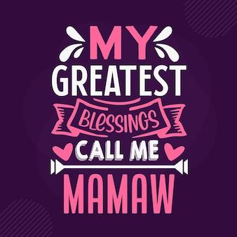 Mes plus grandes bénédictions m'appellent mamaw premium grandma lettrage vector design