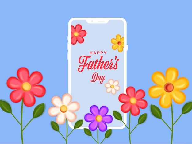 Message de la fête des pères heureux dans l'écran du smartphone avec des fleurs colorées décorées sur fond bleu.