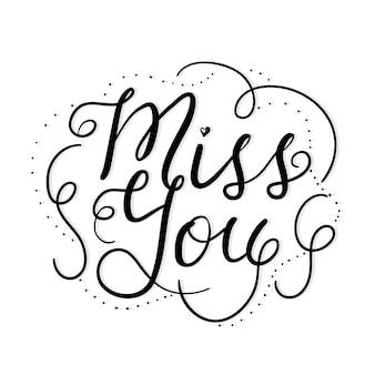 Miss you hand lettre style noir et blanc citation