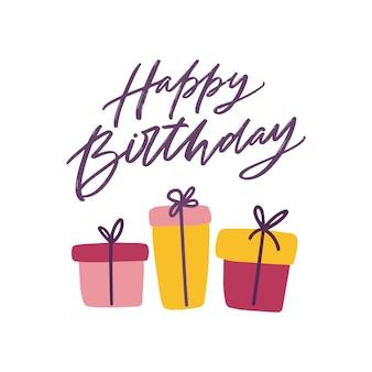 Modèle de carte de voeux joyeux anniversaire avec lettrage festif manuscrit avec police cursive élégante et rangée de coffrets cadeaux ou cadeaux